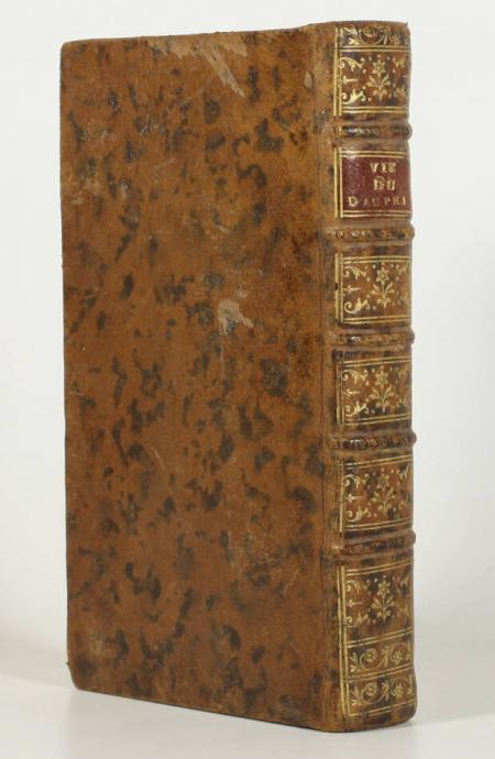 PROYART (Abbé). Vie du dauphin, père de Louis XVI. Ecrite sur les mémoires de la cour. Présentée au roi et à la famille royale, livre ancien du XVIIIe siècle