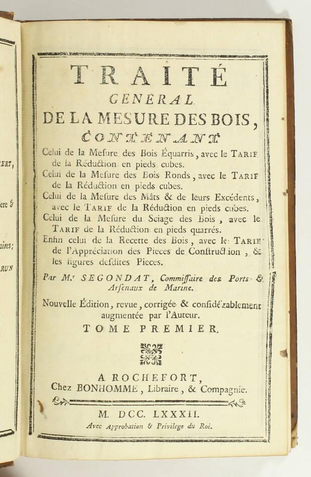 SEGONDAT - Traité général de la mesure des bois - 1782 - 8 planches - Photo 2, livre ancien du XVIIIe siècle