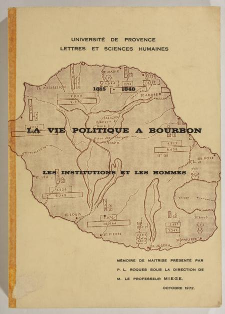 ROQUES (P. L.). La vie politique à Bourbon. Les institutions et les hommes. 1815-1848, livre rare du XXe siècle