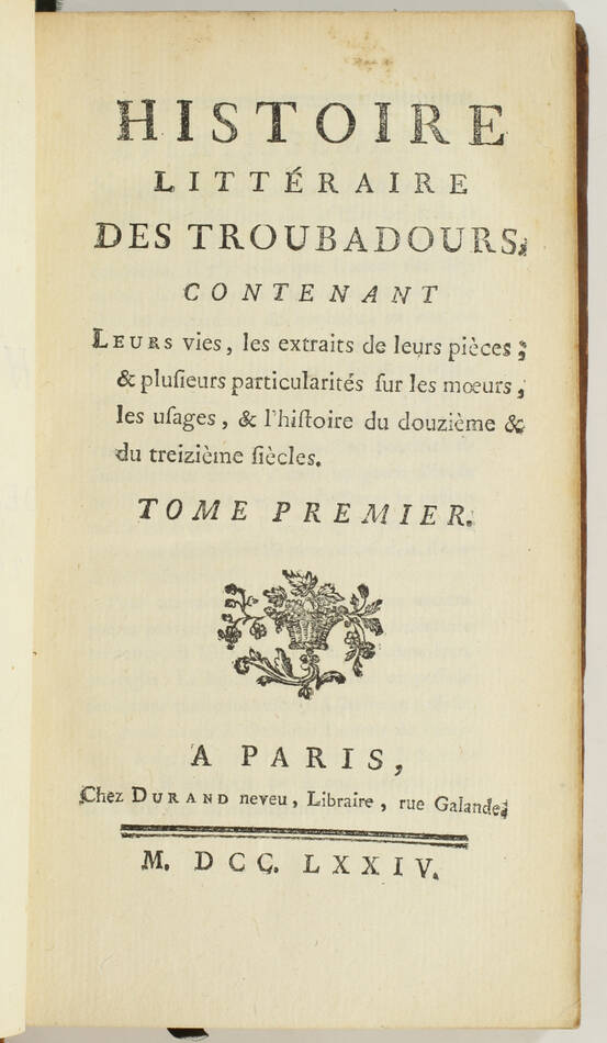 LA CURNE de SAINTE-PALAYE - Histoire littéraire des troubadours - 1774 - 3 vols - Photo 1, livre ancien du XVIIIe siècle