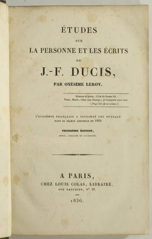 LEROY - Etudes sur la personne et les écrits de J.F. Ducis - 1836 - Photo 1, livre rare du XIXe siècle