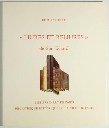 [EVRARD (Sün)]. Reliures d'art. Liures et reliures de Sün Evrard, livre rare du XXe siècle