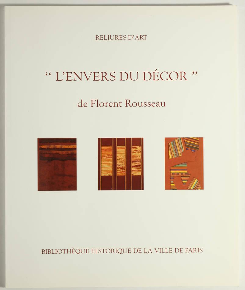Reliures d art - L envers du décor de Florent Rousseau - BHVP, 1998 - Photo 0, livre rare du XXe siècle