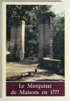 LOUIS (Pierre-Yves, publié par). Le marquisat de Maisons en 1777. Procès-verbal de visite par A. N. Dauphin et S.-J. Duboisterf