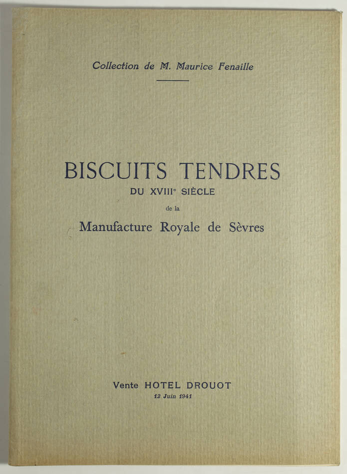 [Sèvres] Biscuits tendres du 18e - Collection de M. Maurice Fenaille - 1941 - Photo 0, livre rare du XXe siècle