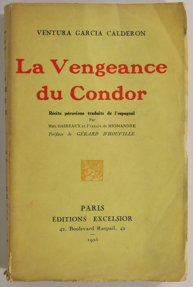 GARCIA CALDERON - La vengeance du condor - Récits péruviens - 1925 - 1/10 EO - Photo 1, livre rare du XXe siècle