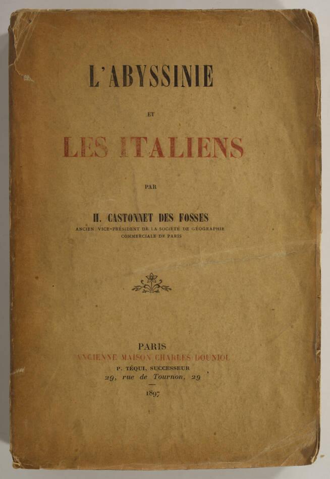 CASTONNET des FOSSES - L Abyssinie et les italiens - 1897 - Photo 0, livre rare du XIXe siècle
