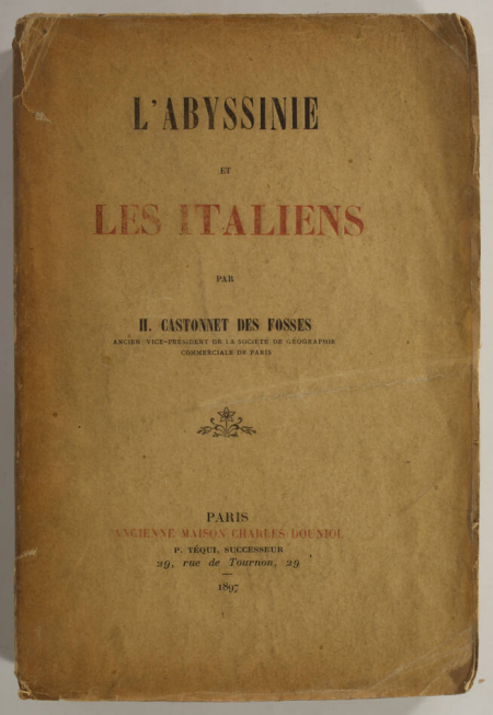 CASTONNET des FOSSES (H.). L'Abyssinie et les italiens, livre rare du XIXe siècle
