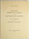 REWALD (John). Cézanne, Geffroy et Gasquet. Suivi de souvenirs sur Cézanne de Louis Aurenche et de lettres inédites