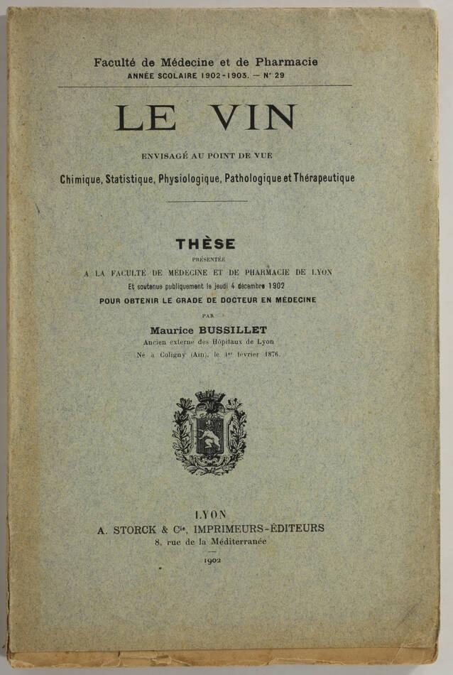[Oenologie Médecine] BUSSILLET - Le vin - 1902 - Thèse - Rare - Photo 0, livre rare du XXe siècle