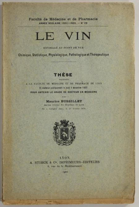 BUSSILLET (Maurice). Le vin. Envisagé au point de vue clinique, physiologique et thérapeutique, livre rare du XXe siècle