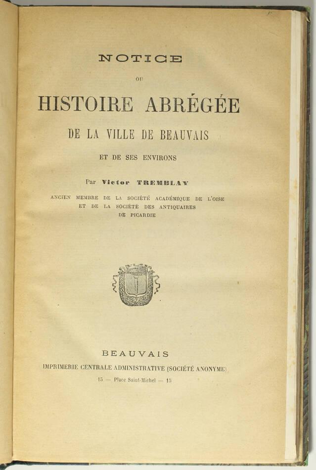Victor TREMBLAY - Histoire de la ville de Beauvais et de ses environs - Photo 1, livre rare du XIXe siècle