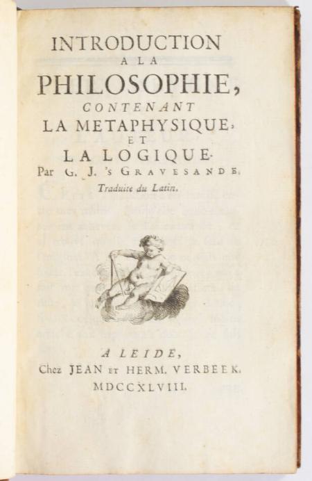 GRAVESANDE (G. J. 'S). Introduction à la philosophie, contenant la métaphysique et la logique. Traduite du Latin., livre ancien du XVIIIe siècle