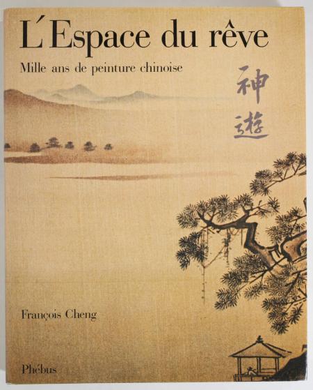 CHENG (François). L'espace du rêve. Mille ans de peinture chinoise, livre rare du XXe siècle