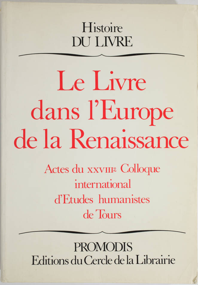 Le livre dans l Europe de la Renaissance - Colloque de Tours - 1988 - Photo 0, livre rare du XXe siècle