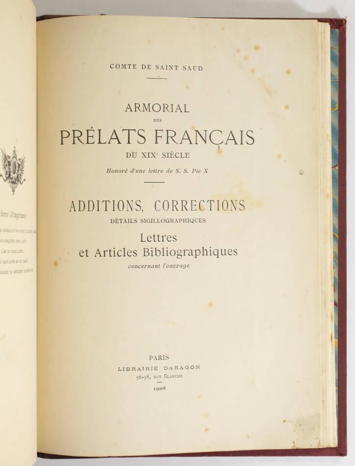 SAINT-SAUD - Armorial des prélats français du XIXe - 1906-1908 + Additions - Photo 2, livre rare du XXe siècle