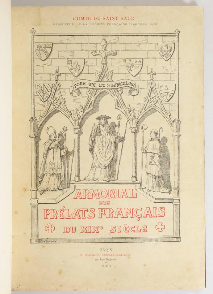 SAINT-SAUD - Armorial des prélats français du XIXe - 1906-1908 + Additions - Photo 3, livre rare du XXe siècle