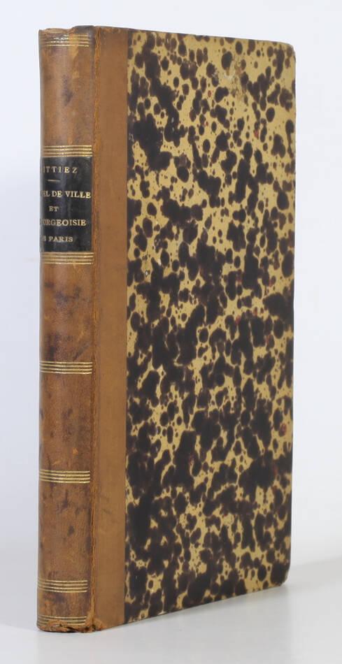Hôtel de ville et bourgeoisie de Paris - Origines moeurs coutumes - 1863 - Relié - Photo 0, livre rare du XIXe siècle