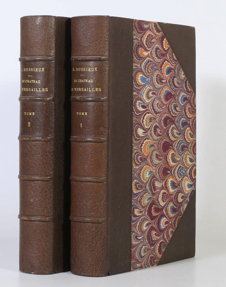 DUSSIEUX - Château de Versailles - Histoire et description - 1881 - 2 volumes EO - Photo 0, livre rare du XIXe siècle