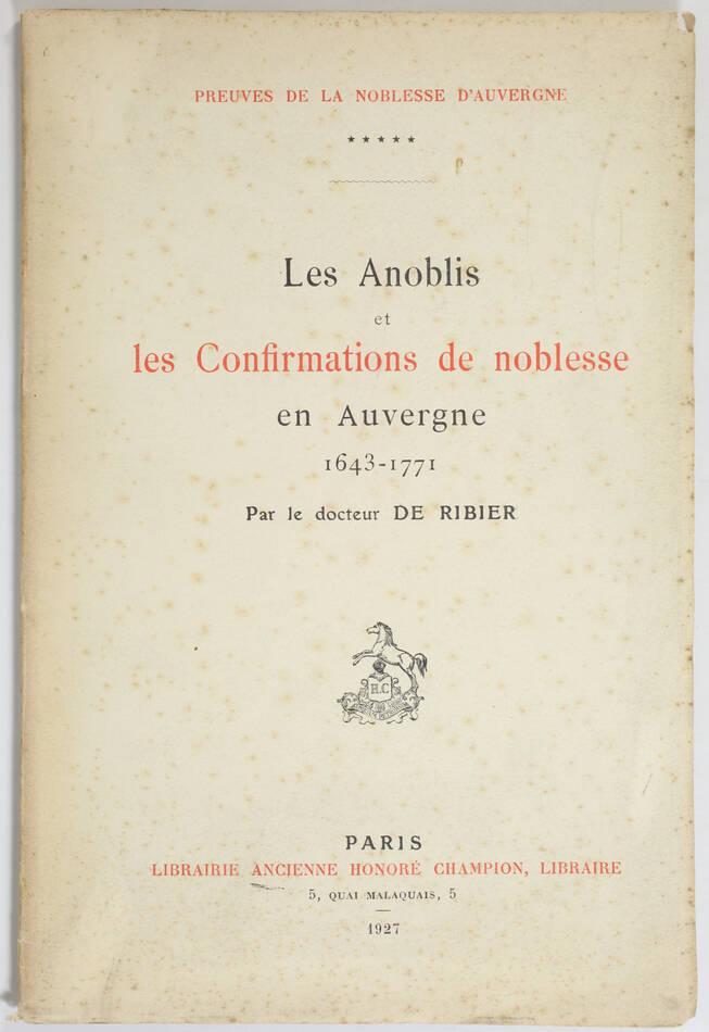RIBIER Les anoblis et les confirmations de noblesse en Auvergne 1643-1771 - 1927 - Photo 0, livre rare du XXe siècle