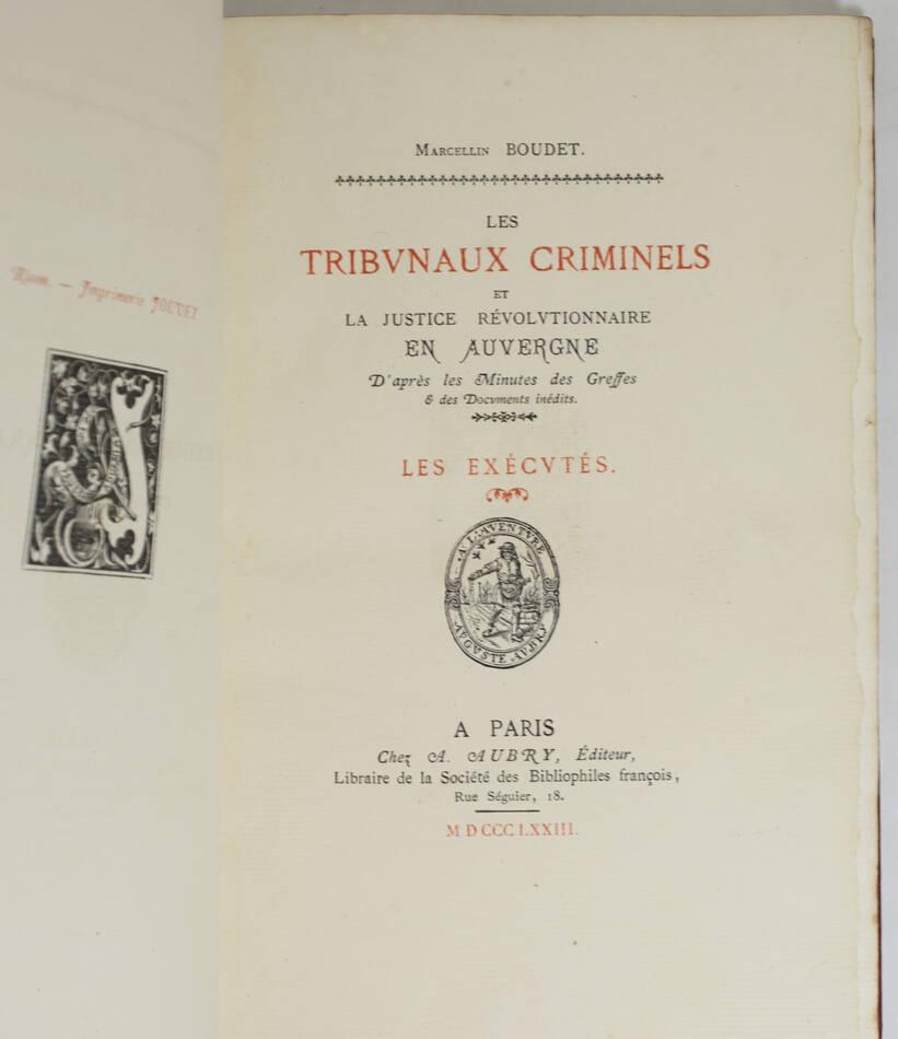 BOUDET - Les tribunaux criminels et la justice révolutionnaire en Auvergne 1873 - Photo 1, livre rare du XIXe siècle