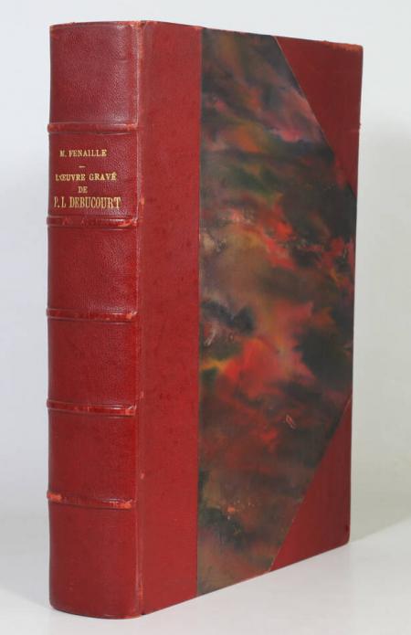 FENAILLE (Maurice). L'oeuvre gravé de P. L. Debucourt (1755-1832), livre rare du XIXe siècle