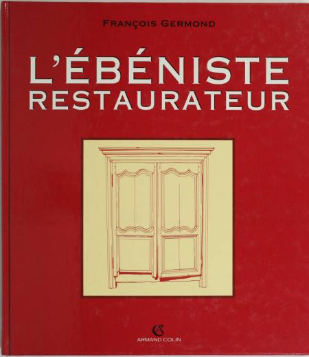 GERMOND (François). L'ébéniste restaurateur, livre rare du XXe siècle