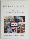 GACHOT (Eric). Milly-la-Forêt, 1895-1995. Un siècle d'histoire, livre rare du XXIe siècle