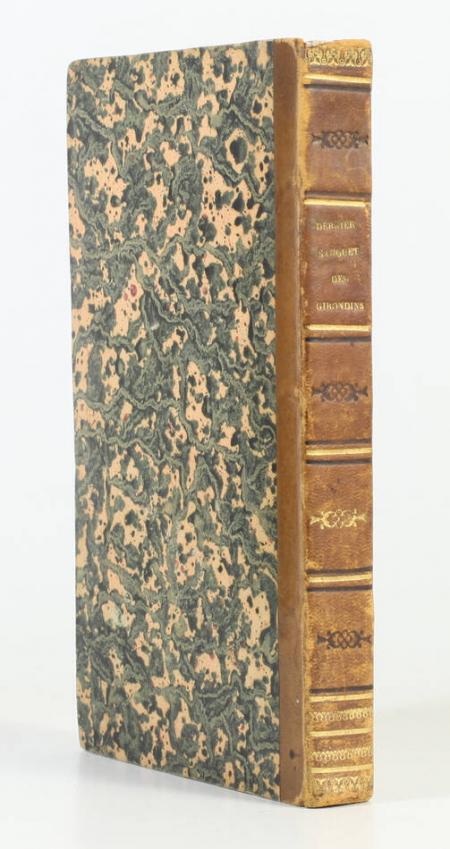 NODIER (Charles). Le dernier banquet des Girondins; Etude historique suivie de Recherches sur l'éloquence révolutionnaire, livre rare du XIXe siècle