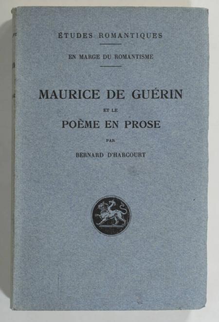 HARCOURT (Bernard d'). Maurice de Guérin et le poème en prose, livre rare du XXe siècle