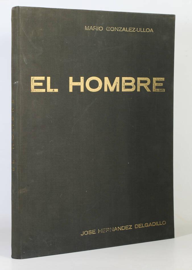 GONZALEZ-ULLOA - El Hombre - 1963 - Illustré par José H. Delgadillo - Photo 1, livre rare du XXe siècle