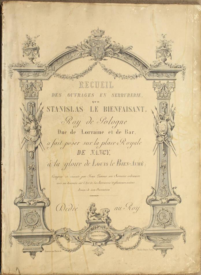 LAMOUR - Recueil des ouvrages en serrurerie de la place Royale à Nancy - XIXe - Photo 1, livre rare du XIXe siècle