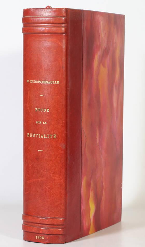 DUBOIS-DESAULLE Etude sur la bestialité - Historique, médical et juridique 1905 - Photo 0, livre rare du XXe siècle