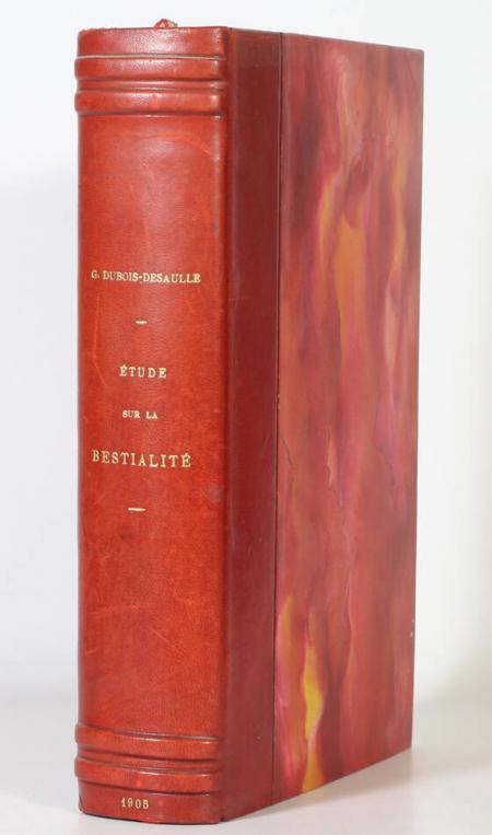 DUBOIS-DESAULLE (G.). Etude sur la bestialité au point de vue historique, médical et juridique, livre rare du XXe siècle