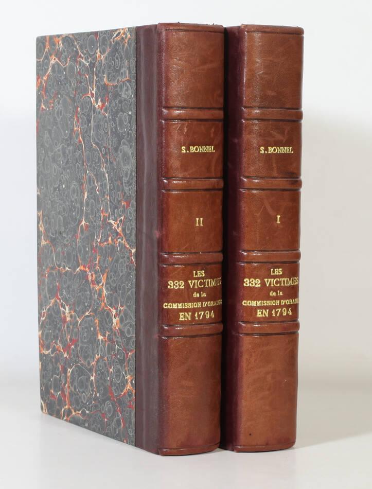 BONNEL - 332 victimes de la commission populaire d Orange en 1794 - 2 vol - 1888 - Photo 0, livre rare du XIXe siècle