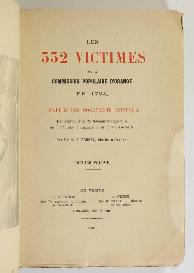 BONNEL - 332 victimes de la commission populaire d Orange en 1794 - 2 vol - 1888 - Photo 1, livre rare du XIXe siècle