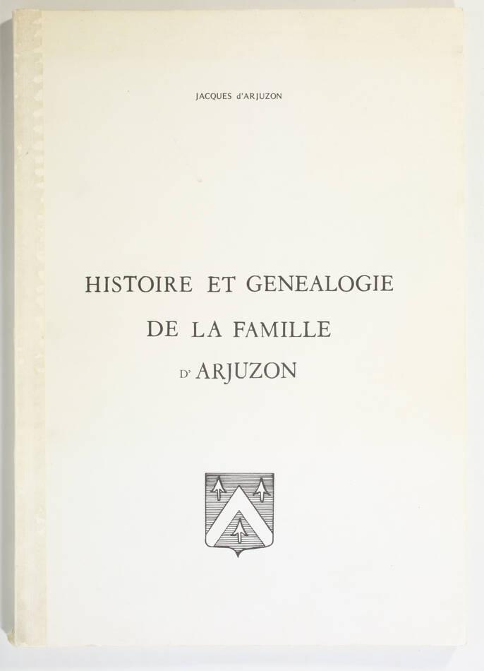 [Landes] ARJUZON - Histoire et généalogie de la famille d Arjuzon - 1978 - Photo 0, livre rare du XXe siècle