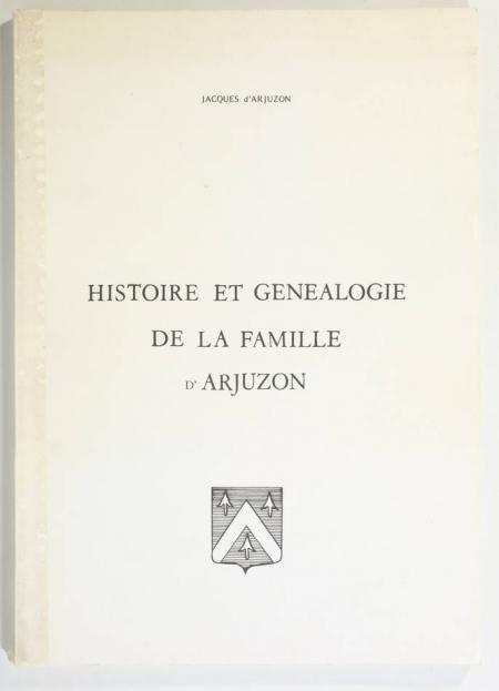 ARJUZON (Jacques d'). Histoire et généalogie de la famille d'Arjuzon, livre rare du XXe siècle