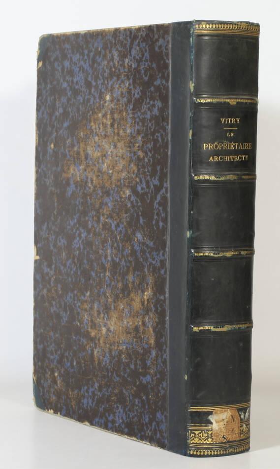 VITRY - Le propriétaire architecte - 1838 - In-4 - 100 planches - Photo 1, livre rare du XIXe siècle
