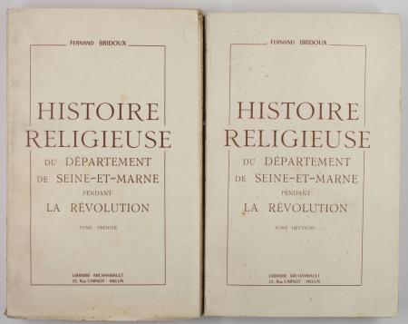 BRIDOUX (Fernand). Histoire religieuse du département de Seine-et-Marne pendant la Révolution, livre rare du XXe siècle