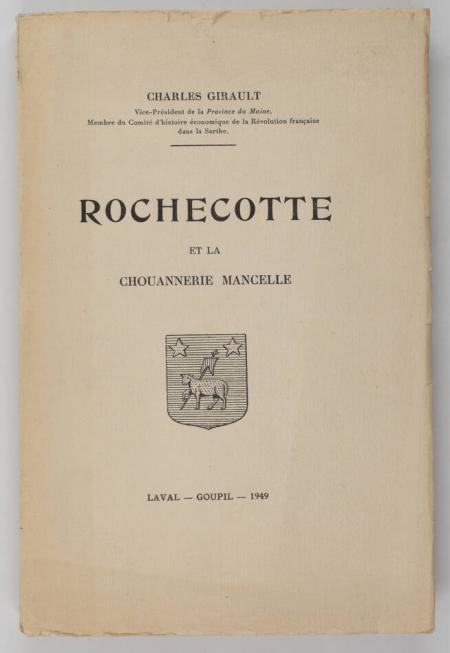 GIRAULT (Charles). Rochecotte et la chouannerie mancelle, livre rare du XXe siècle