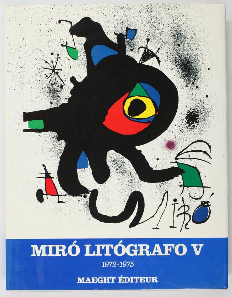 CRAMER - Joan Miro. Litografo. V : 1972-1975 - Maeght, 1992 - Photo 0, livre rare du XXe siècle