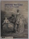 SAHUT (Marie-Catherine) et RAYMOND (Florence). Antoine Watteau et l'art de l'estampe