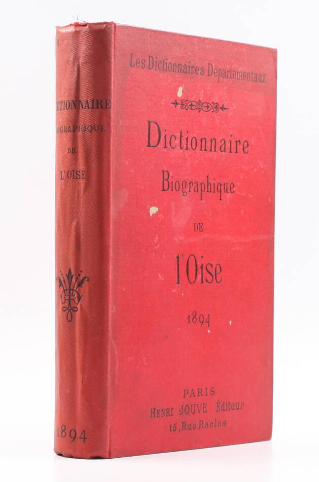 Dictionnaire biographique du département de l Oise - 1894 - Portraits - Photo 0, livre rare du XIXe siècle