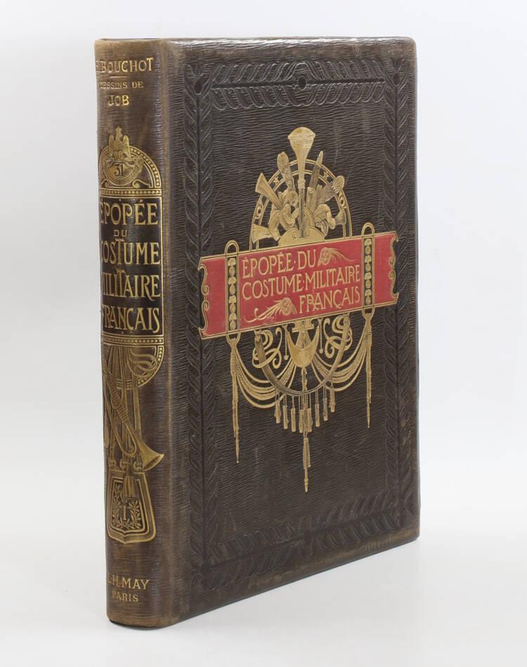BOUCHOT - L épopée du costume militaire français - 1898 - Illustré par Job - Photo 0, livre rare du XIXe siècle