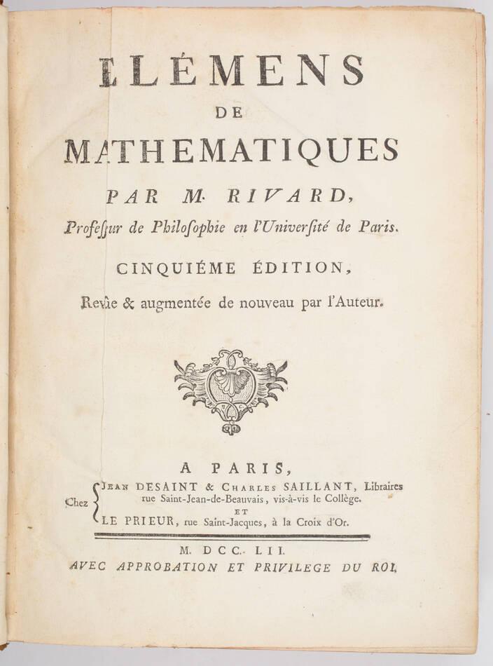 RIVARD - Elémens de mathématiques - 1752 - in-4 - 13 planches - Photo 2, livre ancien du XVIIIe siècle