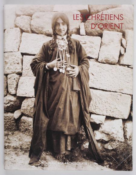. Les chrétiens d'orient à travers le fonds photographique ancien de l'école biblique et archéologique française de Jérusalem, livre rare du XXIe siècle
