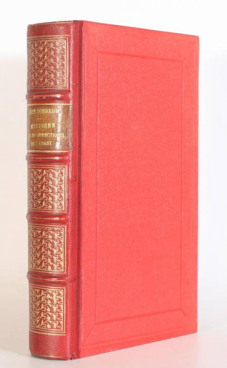 DUBREUIL (Léon). Histoire des insurrections de l'Ouest, livre rare du XXe siècle