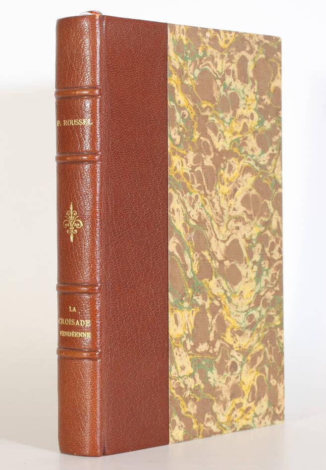 Philippe ROUSSEL - La croisade vendéenne (1793-1796) - 1960 - Relié - Envoi - Photo 0, livre rare du XXe siècle