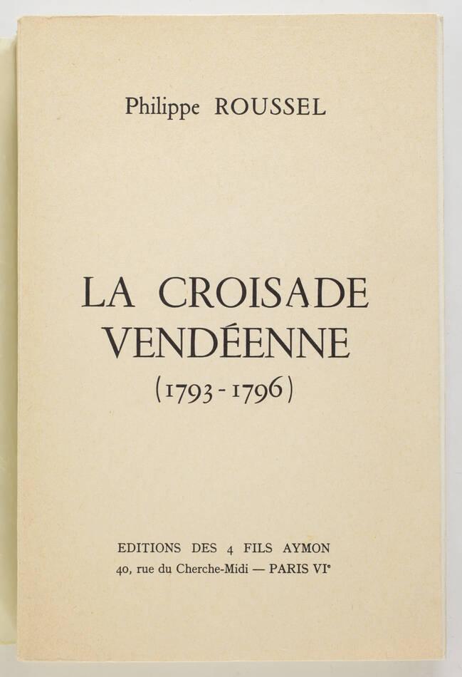 ROUSSEL - La croisade vendéenne (1793-1796) - 1960 - Photo 0, livre rare du XXe siècle